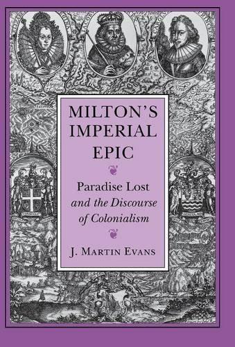 Milton's Imperial Epic By J Martin Evans