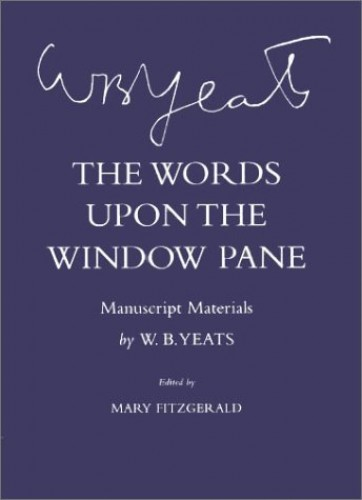 The Words Upon the Windowpane By W. B. Yeats