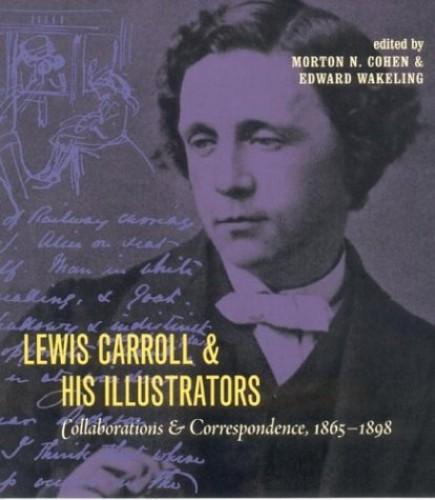Lewis Carroll and His Illustrators von Morton N. Cohen