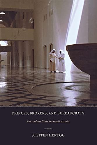 Princes, Brokers, and Bureaucrats By Steffen Hertog