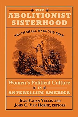 The Abolitionist Sisterhood By Edited by Jean Fagan Yellin