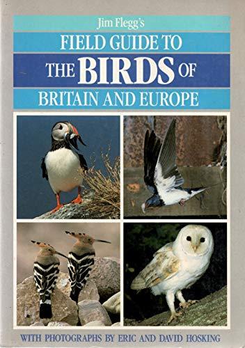 Jim Flegg's Field Guide to the Birds of Britain and Europe by Jim Flegg