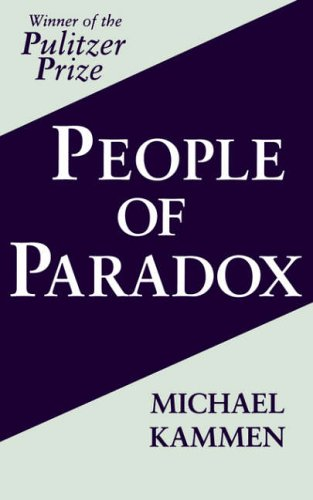 People of Paradox By Michael Kammen