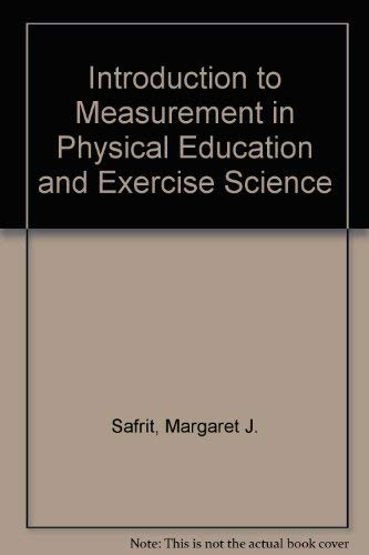 Introduction to Measurement in Physical Education and Exercise Science By Margaret J. Safrit