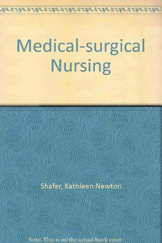 Medical-surgical Nursing By Kathleen Newton Shafer