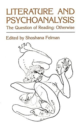 Literature and Psychoanalysis By Shoshana Felman (Woodruff Professor of Comparative Literature and French, Emory University)