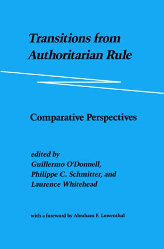 Transitions from Authoritarian Rule By Guillermo O'Donnell