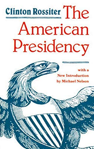 The American Presidency By Clinton Rossiter