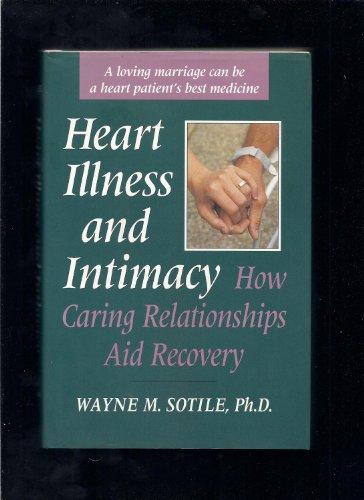Heart Illness and Intimacy By Wayne M. Sotile