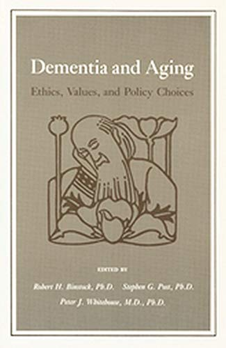 Dementia and Aging By Robert H. Binstock, PhD (Professor, Division of Health Services Research, Case Western Reserve University)
