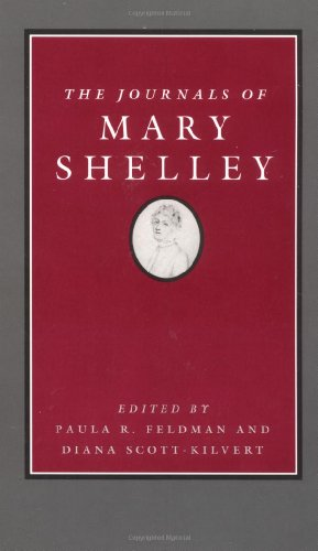 The Journals of Mary Shelley, 1814-44 by Mary Wollstonecraft Shelley