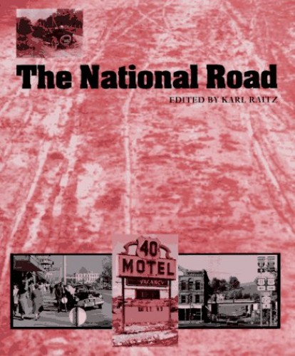 The National Road By Karl B. Raitz