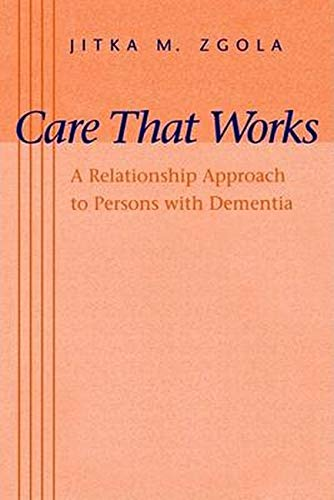 Care That Works By Jitka M. Zgola