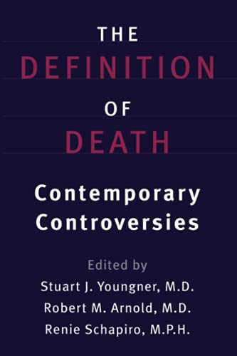 The Definition of Death: Contemporary Controversies By Edited by Stuart J. Youngner