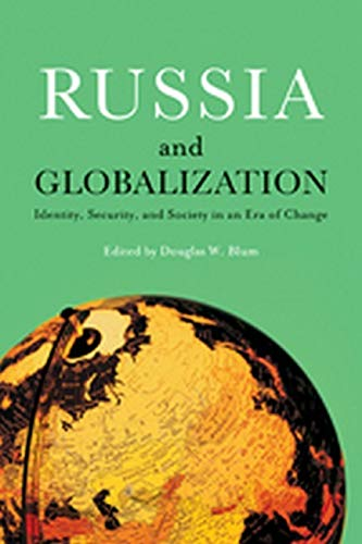 Russia and Globalization By Edited by Douglas W. Blum