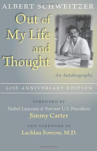 Out of My Life and Thought By Albert Schweitzer