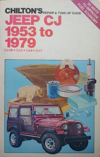 Chilton's Repair & Tune-Up Guide, Jeep Cj 1953 to 1979, Cj-3b, Cj-5, Cj-6, Cj-7 By Chilton Automotive Books
