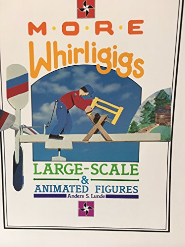 More Whirligigs By Anders S. Lunde