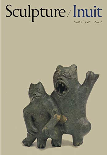 Sculpture of the Inuit By Canadian Eskimo Arts Council