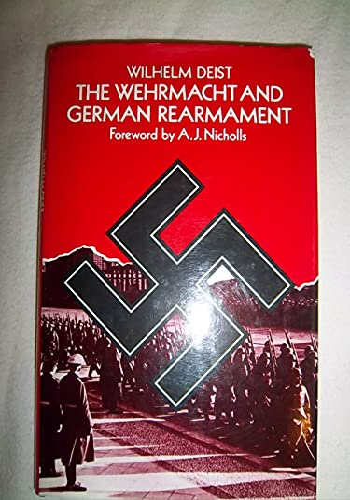The Wehrmacht and German rearmament By Wilhelm Deist