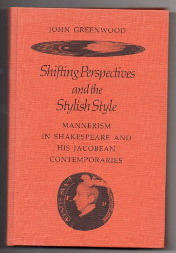 Shifting Perspectives and the Stylish Style By John P. Greenwood