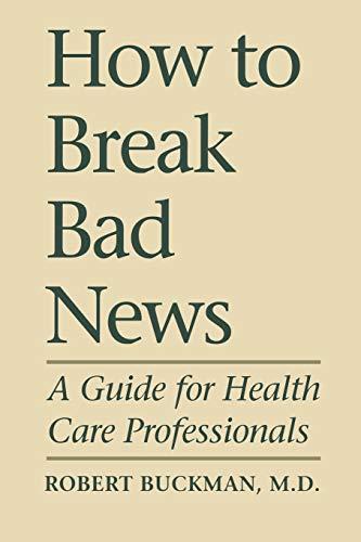 How to Break Bad News By Robert Buckman