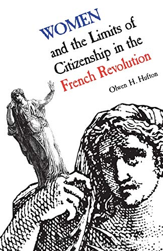 Women and the Limits in the French Revolution By Olwen H. Hufton