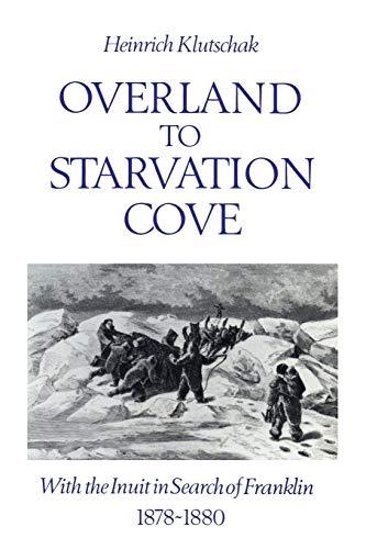 Overland to Starvation Cove By Heinrich Klutschak