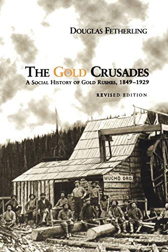 The Gold Crusades By Douglas Fetherling
