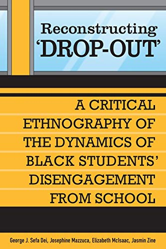 Reconstructing 'Dropout' By George J. Sefa Dei
