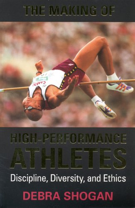 The Making of High Performance Athletes By Debra Shogan