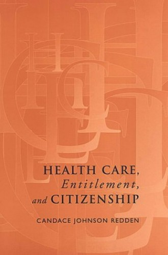 Health Care, Entitlement, and Citizenship By Candace Johnson Redden