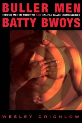Buller Men and Batty Bwoys By Wesley Crichlow