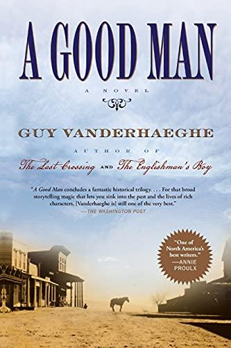 A Good Man By Guy Vanderhaeghe