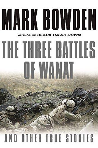The Three Battles of Wanat By Mark Bowden