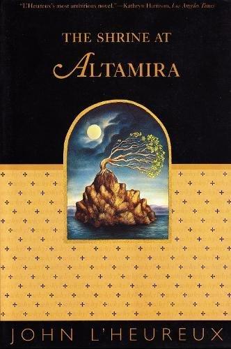 The Shrine at Altamira By John L'Heureux