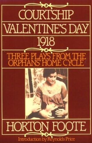 Courtship ; Valentine's Day ; 1918 By Horton Foote