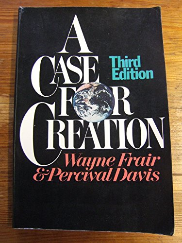Case for Creation By Wayne Frair