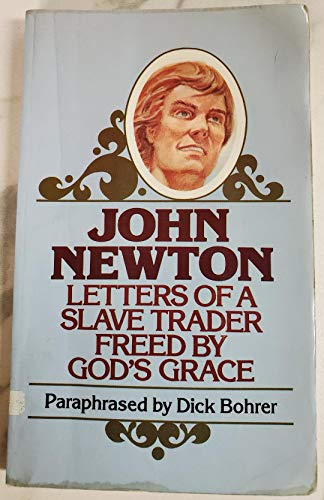 John Newton, Paraphrased By Dick Bohrer