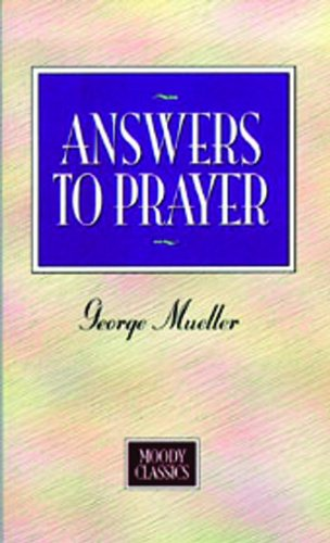Answers to Prayer By George Mueller