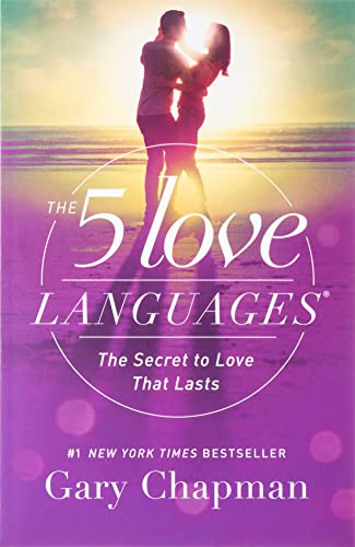 The 5 Love Languages By Gary Chapman, Ph.D.