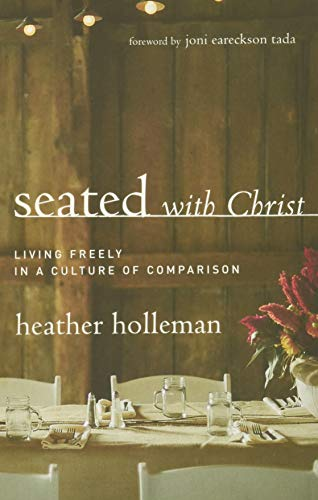 Seated With Christ By Heather Holleman