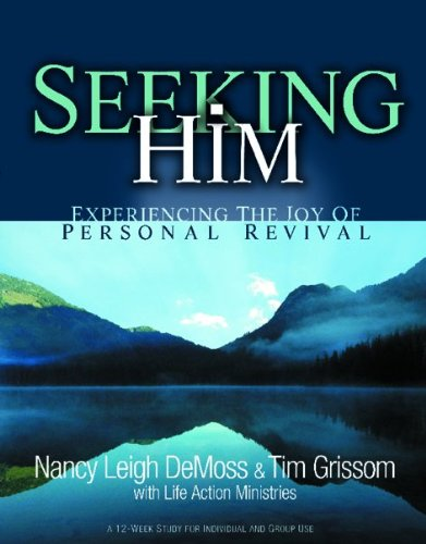 Seeking Him By Nancy Leigh Demoss