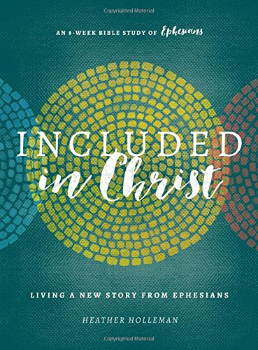 Included In Christ By Heather Holleman
