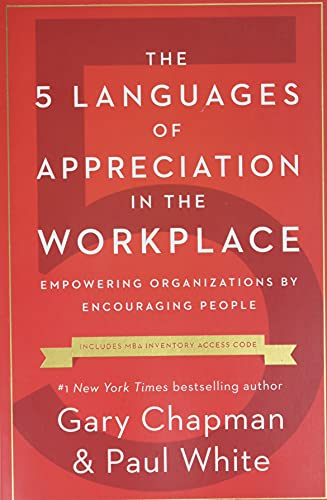 5 Languages of Appreciation in the Workplace, The By Gary D Chapman