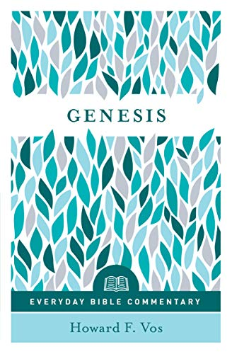 Genesis- Everyday Bible Commentary By Howard F. Vos