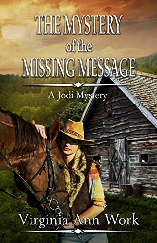 Jodi, the Mystery of the Missing Message By Virginia Ann Work