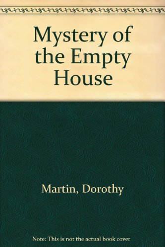 The Mystery of the Empty House By Dorothy Martin