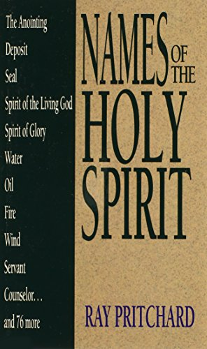Names of the Holy Spirit By Ray Pritchard