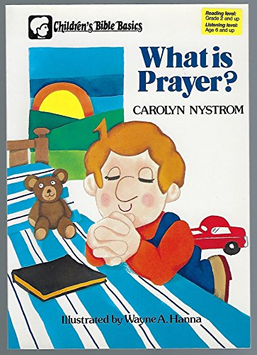 What is Prayer? By Ms Carolyn Nystrom